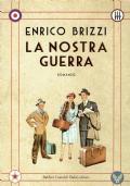La nostra guerra. Enrico Brizzi. Baldini Castoldi Dalai Editore. 2009/1 edizione