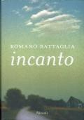 Incanto. Romano Battaglia. Rizzoli. 2008/1 edizione