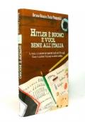 Hitler è buono e vuol bene all'Italia - La storia e il costume nei quaderni dagli anni '30 a oggi. Come è cambiata l'Italia agli occhi dei bambini.