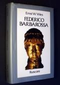 Federico Barbarossa - Mito e realtà