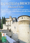 Il Castello di Brescia. Il Falcone d'Italia. Percorsi didattici e scientifici per la conoscenza e la valorizzazione del Castello di Brescia e del colle Cidneo
