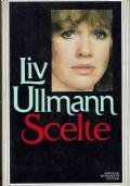 Scelte. Liv Ullmann. Arnoldo Mondadori Editore. 1985.