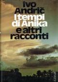 I tempi di Anika e altri racconti. Ivo Andric. Euroclub. 1966.