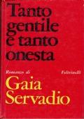 Tanto gentile e tanto onesta.Gaia Servadio.Feltrinelli.I narratori.1967
