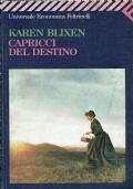 Capricci del destino. Karen Blixen. Feltrinelli. 1994.