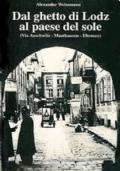 Dal ghetto di Lodz al paese del sole (via Auschwitz - Mauthausen - Ebensee)