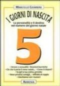 5 I GIORNI DI NASCITA