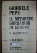 IL MEDIOEVO BARBARICO IN EUROPA