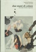 Due mani di colore. Sabrina Foschini, Paola Turroni. Medusa. 2003/1 edizione