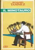 Il minotauro. Benjamin Tammuz. Edizioni E/O. 2002.