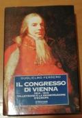 IL CONGRESSO DI VIENNA 1814-1815 TALLEYRAND E LA RICOSTRUZIONE D' EUROPA