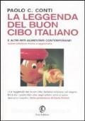 La leggenda del buon cibo italiano e altri miti alimentari contemporanei. Nuova edizione rivista e aggiornata
