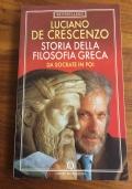 STORIA DELLA FILOSOFIA GRECA DA SOCRATE IN POI  di Luciano de Crescenzo