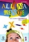 ALLENAMENTE LIBRO-QUADERNO DI MATEMATICA PER LE VACANZE-VOL.1 SCUOLA MEDIA