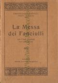 La Messa dei Fanciulli: con canti musicati: testo latino-italiano