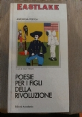 Poesia e rabbia - Antologia della protesta - Il grido dell'America - Antologia poetica