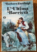 L'ULTIMA BARRIERA - Barbara Cartland