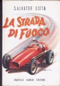 LA STRADA DI FUOCO - AUTOMOBILISMO EROICO 1898 - 1908