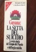 GUYANA: LA SETTA DEL SUICIDIO - LA VERA STORIA DEL TEMPIO DEL POPOLO E DELL'ORGIA SUICIDA