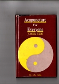 Acupuncture for everyone - A home guide