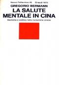 LA SALUTE MENTALE IN CINA - Medicina e politica nella rivoluzione cinese