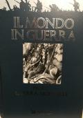 Il mondo in guerra , prima e seconda guerra mondiale 2 volumi