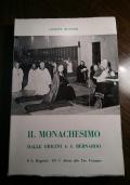 IL MONACHESIMO Dalle origini a S. Bernardo