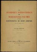 LES TRANSPORTS INTERNATIONAUX DE MARCHANDISES PAR MER ET LA JURISPRUDENCE EN DROIT COMPARÉ
