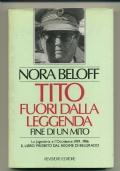 TITO FUORI DALLA LEGGENDA. FINE DI UN MITO. La Jugoslavia e l'Occidente: 1939-1986
