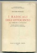 I RADICALI DELL'OTTOCENTO (DA GARIBALDI A CAVALLOTTI). Seconda edizione aumentata con una storia del trasformismo
