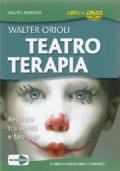 Teatro Terapia - Recitare tra verità e finzione - Libro + DVD - Teatroterapia