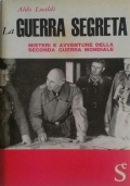 La guerra segreta - Misteri e avventure della seconda guerra mondiale
