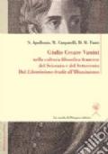 Giulio Cesare Vanini nella cultura filosofica francese del Seicento e del Settecento. Dal Libertinisme érudit all'Illuminismo