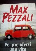 Per prendersi una vita MAX PEZZALI