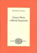 LINGUA LIBERA E LIBERTA' LINGUISTICA