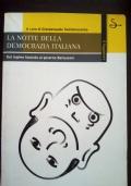 La notte della democrazia italiana dal regime fascista al governo Berlusconi