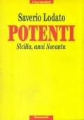 Potenti - Sicilia, anni Novanta