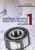 Disegno tecnico industriale Vol.1