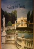 Riviera del Brenta - Immagini a confronto tra la realtà d'oggi e le incisioni di Gianfranco Costa