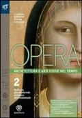 OPERA, Vol.2: dall'arte altomedievale al Gotico internazionale + COME LEGGERE L'OPERA D'ARTE