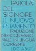 Parola del Signore. Il Nuovo Testamento: traduzione interconfessionale in lingua corrente