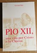 PIO XII, UNA VITA PER CRISTO E LA CHIESA