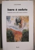 Icaro è caduto - Parabola storica dell'utopia moderna