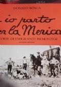 Io parto per la Merica storie di emigranti piemontesi seconda edizione