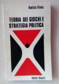 TEORIA DEI GIOCHI E STRATEGIA POLITICA