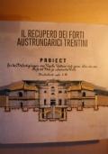Il recupero dei forti austroungarici trentini