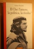Il Che l'amore, la politica, la rivolta