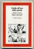 TULLIO DE MAURO - GUIDA ALL'USO DELLE PAROLE - EDITORI RIUNITI 1985