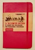 Il taccuino di Santiago - Il diario del pellegrino per viaggiare e ricordare