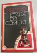 L'Italia dei Comuni. Il Medio Evo dal 1000 al 1250